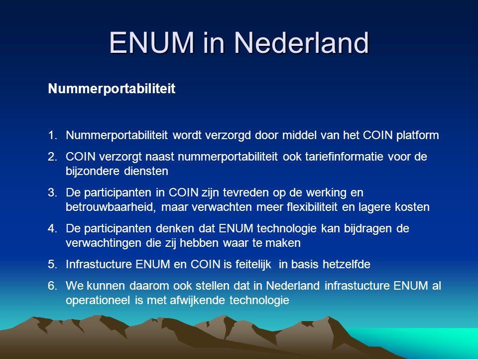 ENUM in Nederland Nummerportabiliteit 1.Nummerportabiliteit wordt verzorgd door middel van het COIN platform 2.COIN verzorgt naast nummerportabiliteit