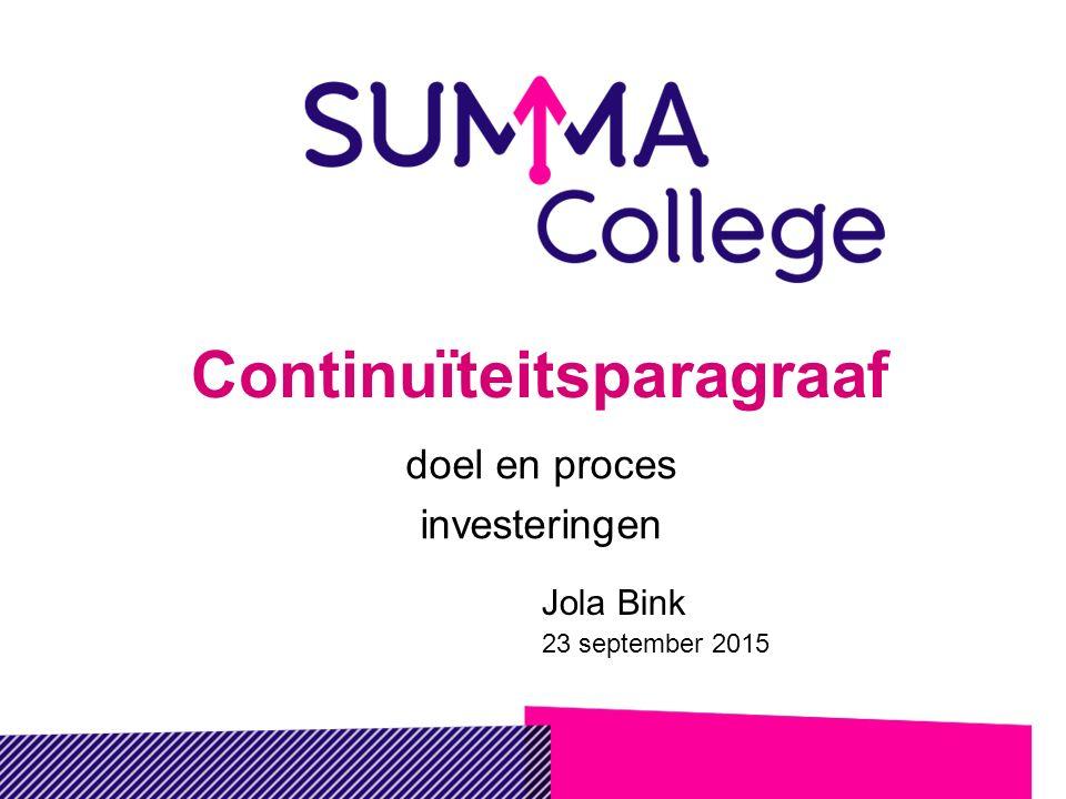 Continuïteitsparagraaf doel en proces investeringen Jola Bink 23 september 2015