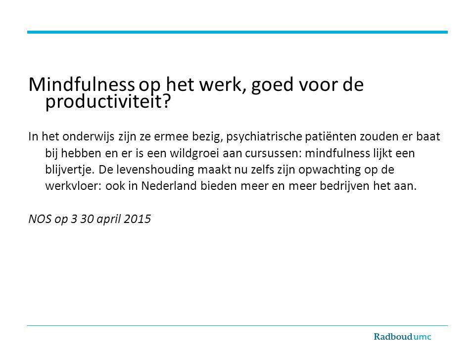Mindfulness op het werk, goed voor de productiviteit.