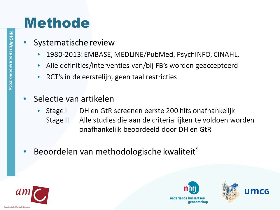 Methode Systematische review 1980-2013: EMBASE, MEDLINE/PubMed, PsychINFO, CINAHL.