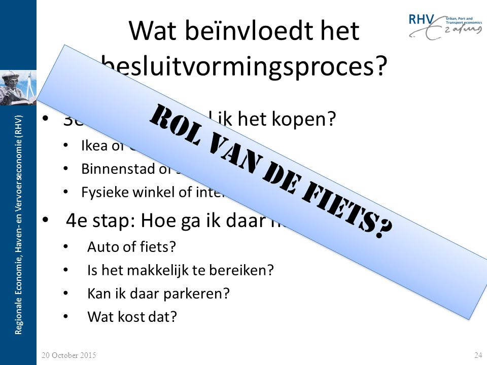 Regionale Economie, Haven- en Vervoerseconomie (RHV) Wat beïnvloedt het besluitvormingsproces? 3e stap: Waar zal ik het kopen? Ikea of Gamma? Binnenst