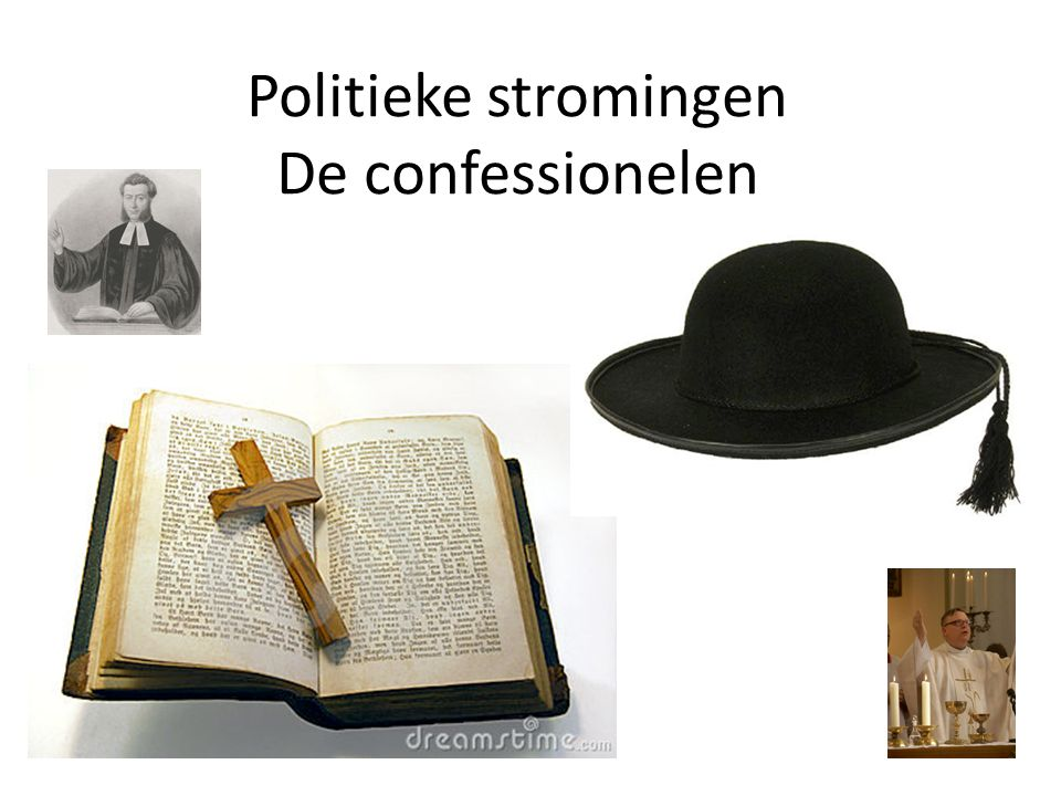 Politieke stromingen De confessionelen