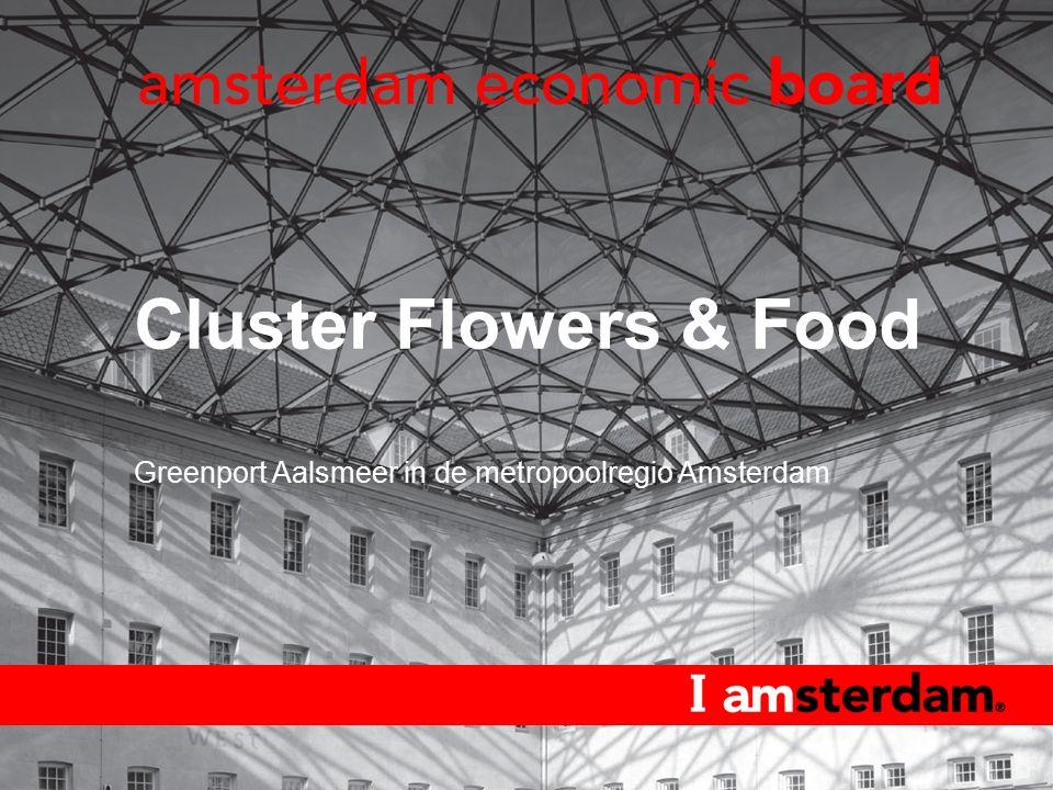Cluster Flowers & Food Greenport Aalsmeer in de metropoolregio Amsterdam