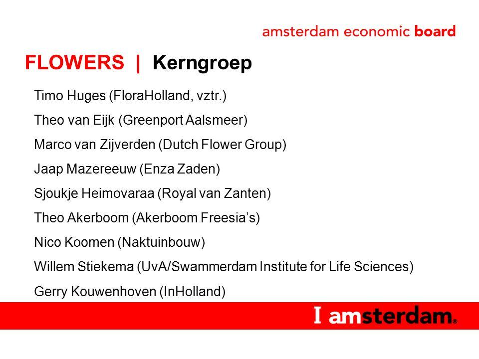 Timo Huges (FloraHolland, vztr.) Theo van Eijk (Greenport Aalsmeer) Marco van Zijverden (Dutch Flower Group) Jaap Mazereeuw (Enza Zaden) Sjoukje Heimovaraa (Royal van Zanten) Theo Akerboom (Akerboom Freesia's) Nico Koomen (Naktuinbouw) Willem Stiekema (UvA/Swammerdam Institute for Life Sciences) Gerry Kouwenhoven (InHolland) FLOWERS | Kerngroep