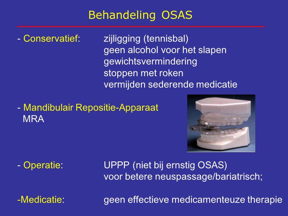 Behandeling OSAS - Conservatief: zijligging (tennisbal) geen alcohol voor het slapen gewichtsvermindering stoppen met roken vermijden sederende medica
