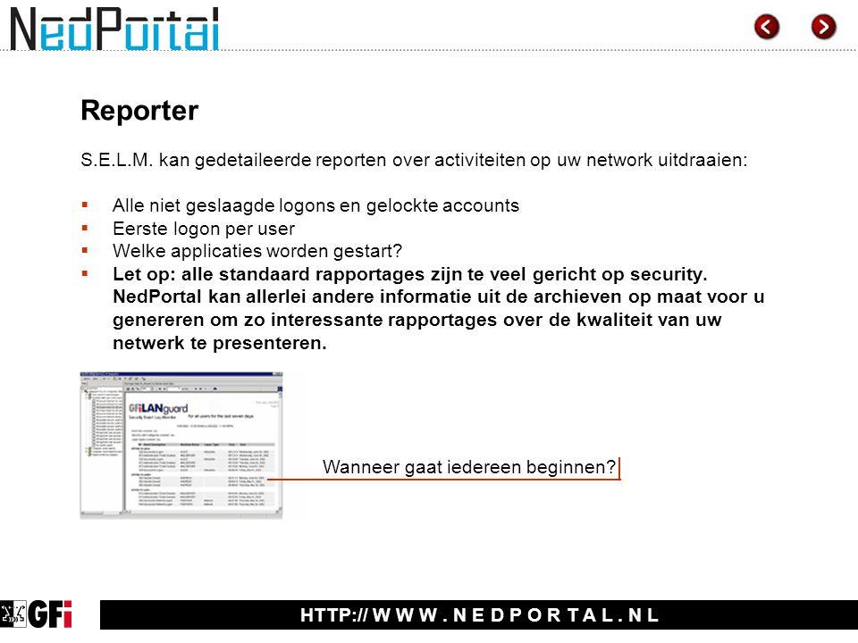 HTTP:// W W W. N E D P O R T A L. N L Reporter S.E.L.M.