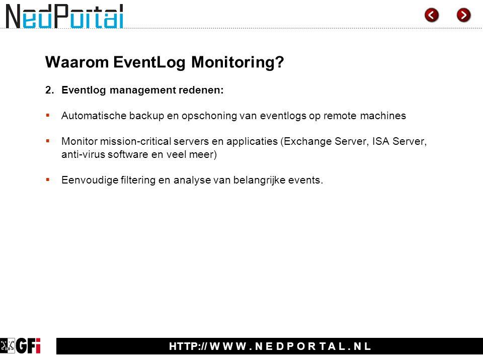 HTTP:// W W W. N E D P O R T A L. N L Waarom EventLog Monitoring.