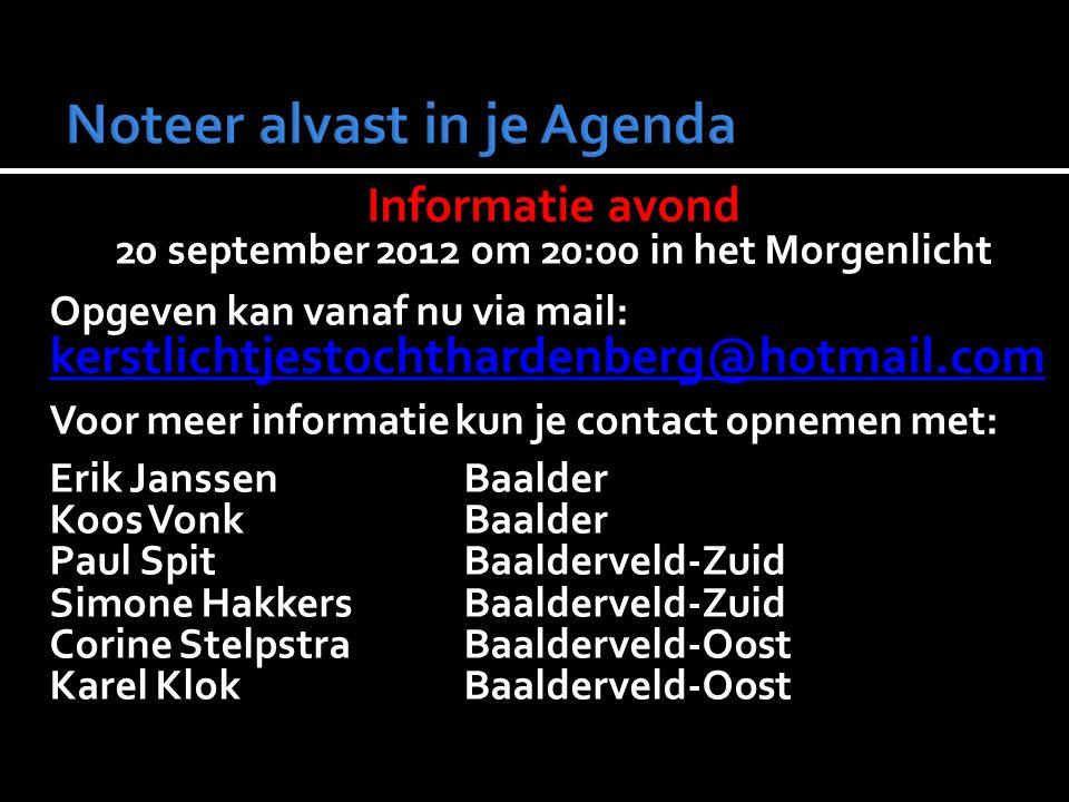 Informatie avond 20 september 2012 om 20:00 in het Morgenlicht Opgeven kan vanaf nu via mail: kerstlichtjestochthardenberg@hotmail.com Voor meer infor