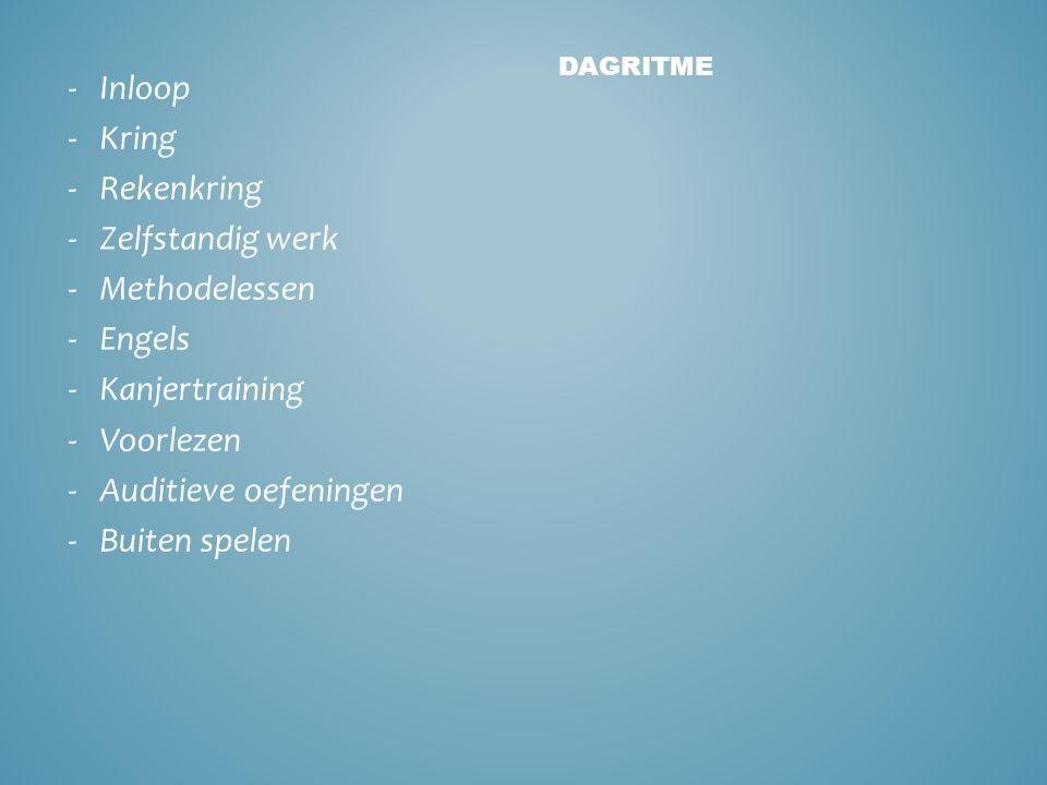 -Inloop -Kring -Rekenkring -Zelfstandig werk -Methodelessen -Engels -Kanjertraining -Voorlezen -Auditieve oefeningen -Buiten spelen DAGRITME