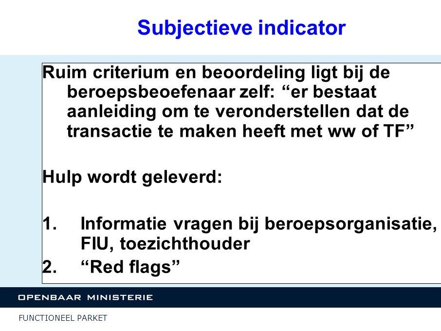 """FUNCTIONEEL PARKET Subjectieve indicator Ruim criterium en beoordeling ligt bij de beroepsbeoefenaar zelf: """"er bestaat aanleiding om te veronderstelle"""