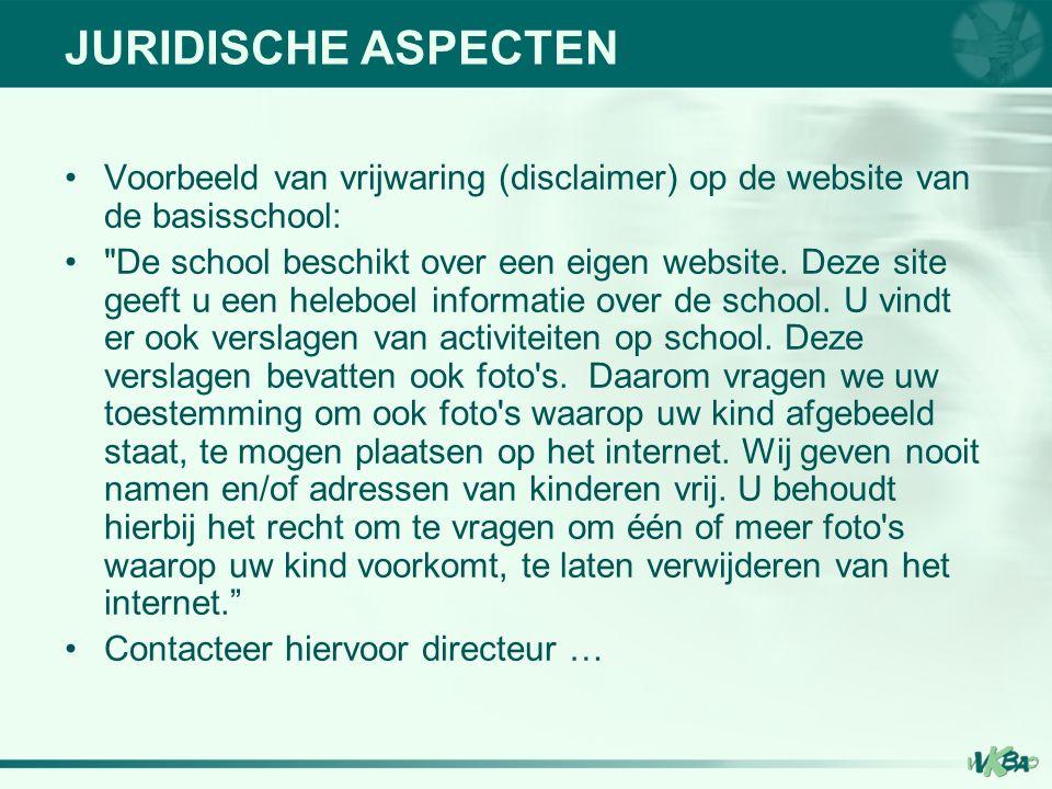 Voorbeeld van vrijwaring (disclaimer) op de website van de basisschool: De school beschikt over een eigen website.