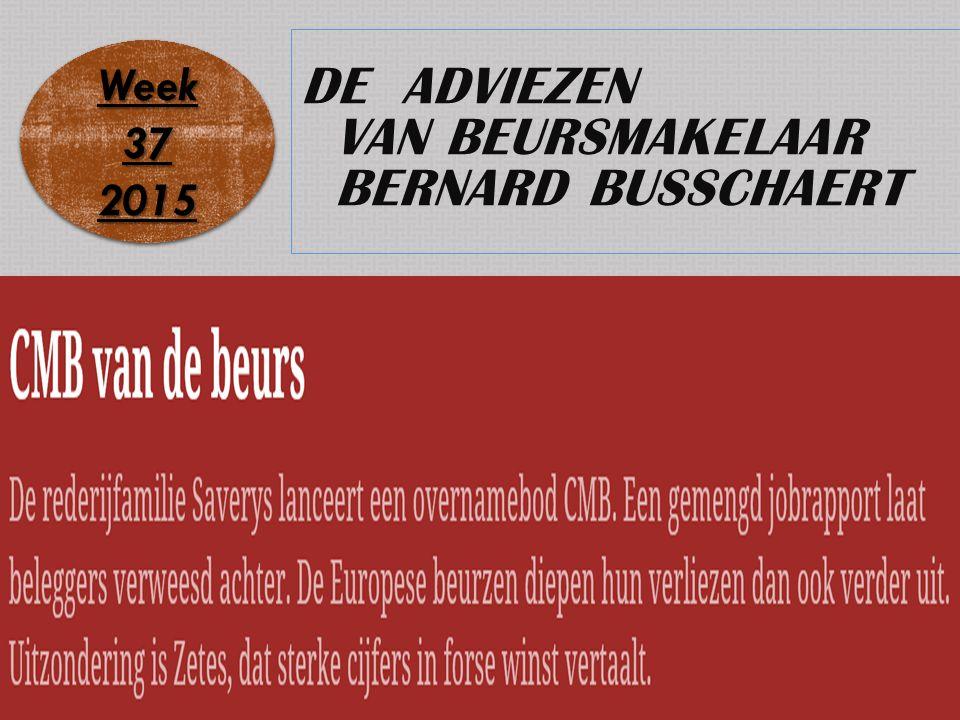 DE ADVIEZEN VAN BEURSMAKELAAR BERNARD BUSSCHAERT Week 37 2015 2015