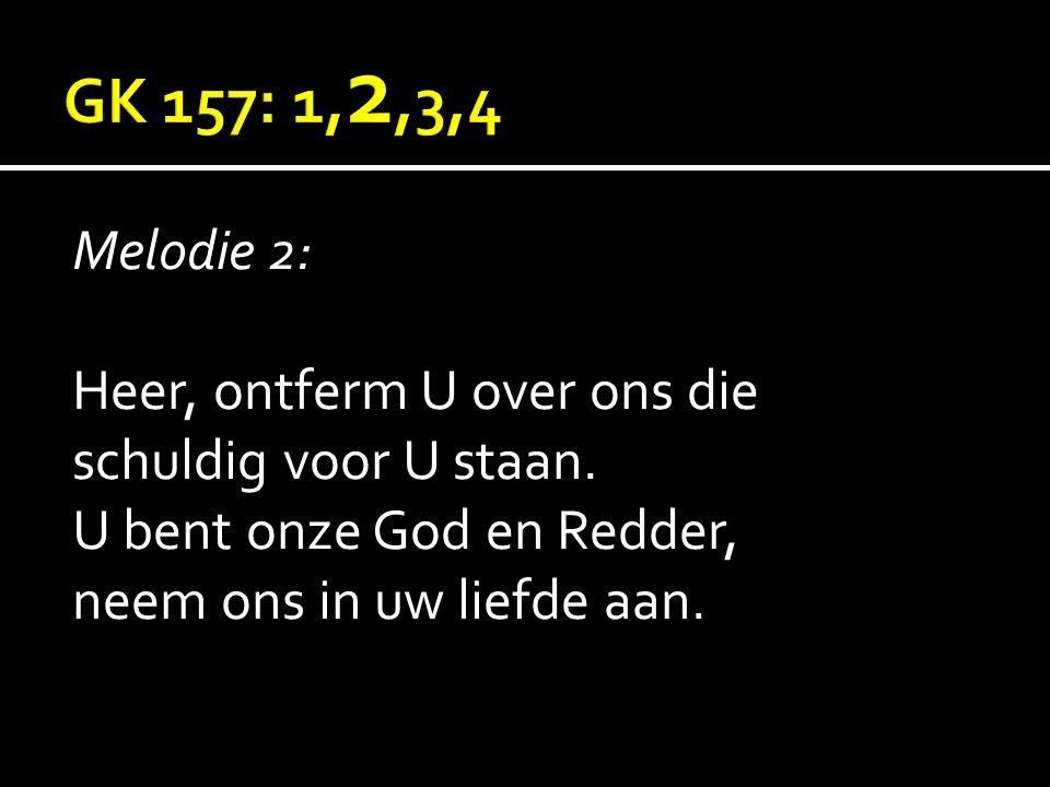 Melodie 2: Heer, ontferm U over ons die schuldig voor U staan. U bent onze God en Redder, neem ons in uw liefde aan.