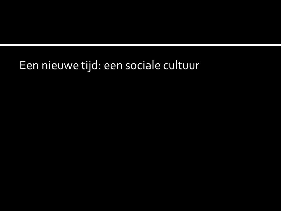 Een nieuwe tijd: een sociale cultuur
