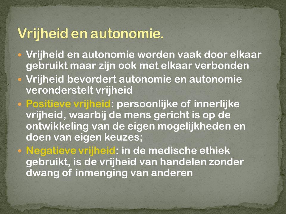 Vrijheid en autonomie worden vaak door elkaar gebruikt maar zijn ook met elkaar verbonden Vrijheid bevordert autonomie en autonomie veronderstelt vrij