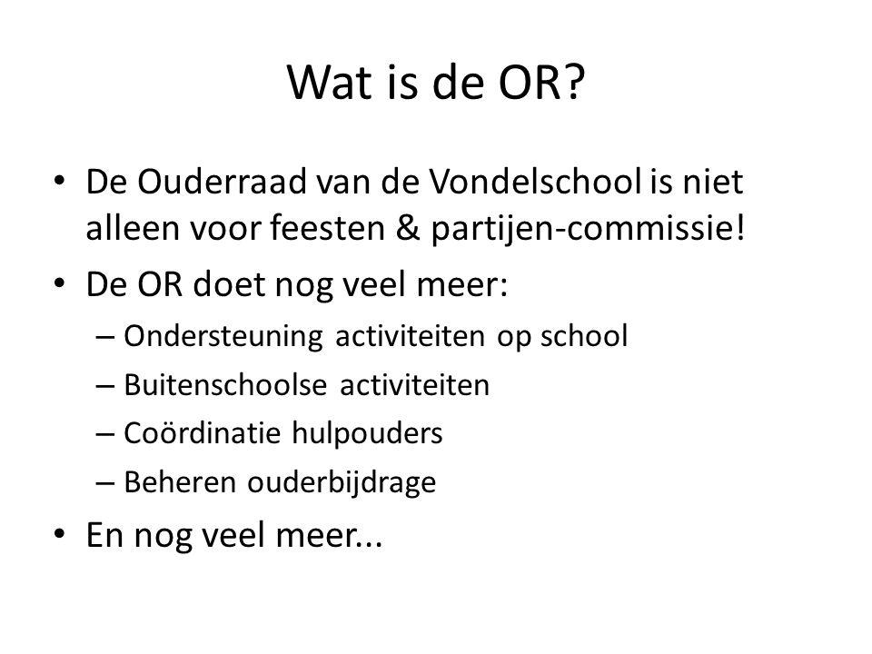 Wat is de OR. De Ouderraad van de Vondelschool is niet alleen voor feesten & partijen-commissie.