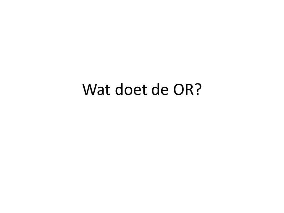 Wat doet de OR