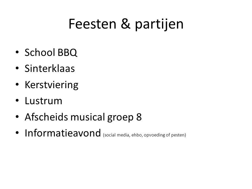 Feesten & partijen School BBQ Sinterklaas Kerstviering Lustrum Afscheids musical groep 8 Informatieavond (social media, ehbo, opvoeding of pesten)