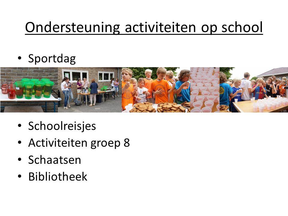 Ondersteuning activiteiten op school Sportdag Schoolreisjes Activiteiten groep 8 Schaatsen Bibliotheek