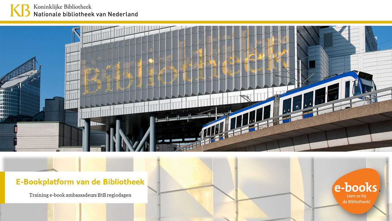E-Bookplatform van de Bibliotheek Training e-book ambassadeurs BtB regiodagen