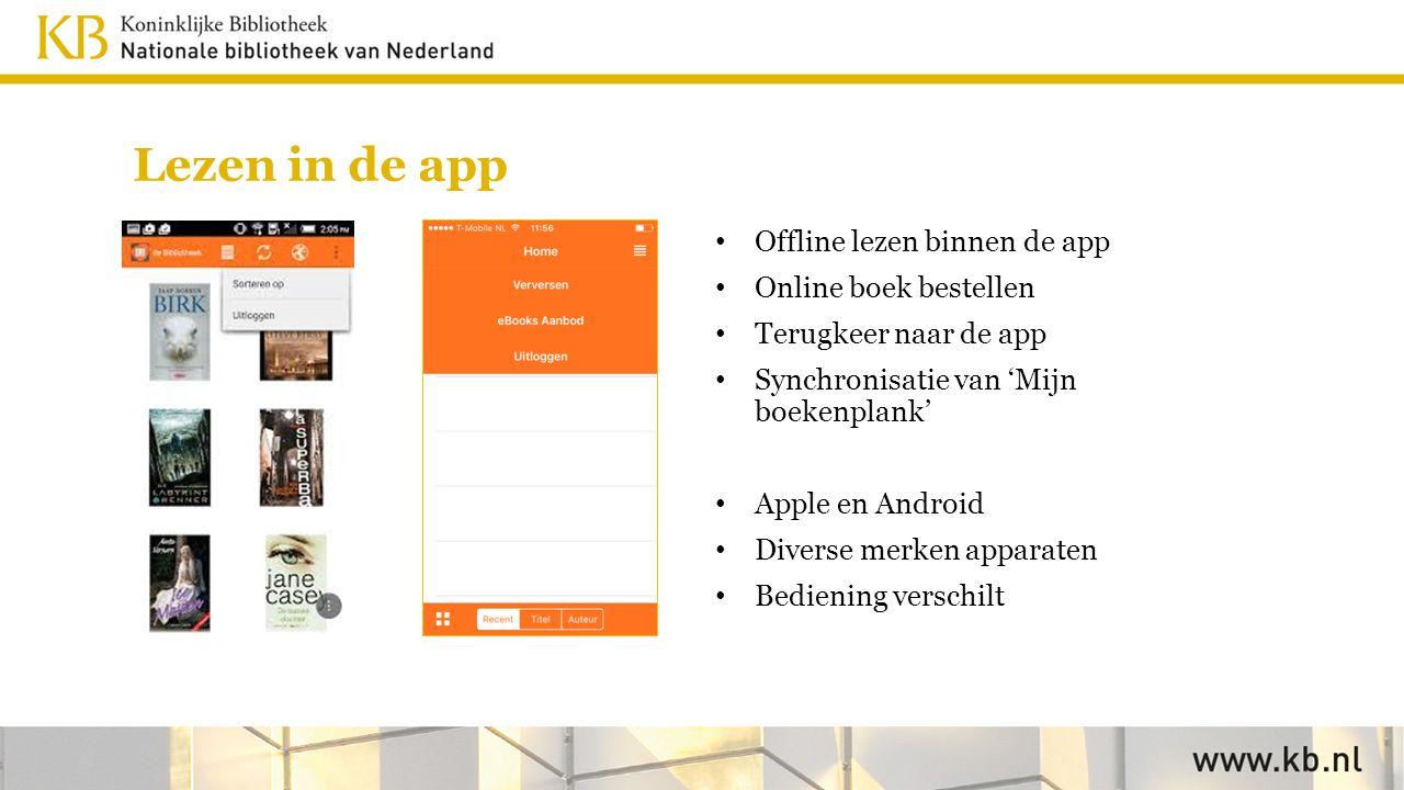 Lezen in de app Offline lezen binnen de app Online boek bestellen Terugkeer naar de app Synchronisatie van 'Mijn boekenplank' Apple en Android Diverse merken apparaten Bediening verschilt