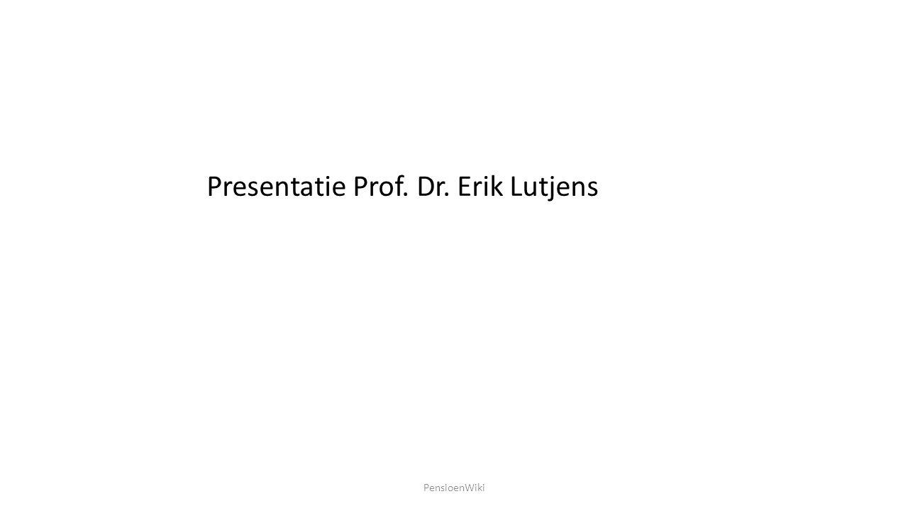 PensioenWiki Presentatie Prof. Dr. Erik Lutjens
