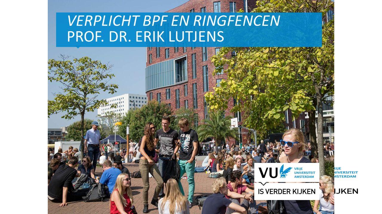 2Het begint met een idee VERPLICHT BPF EN RINGFENCEN PROF. DR. ERIK LUTJENS