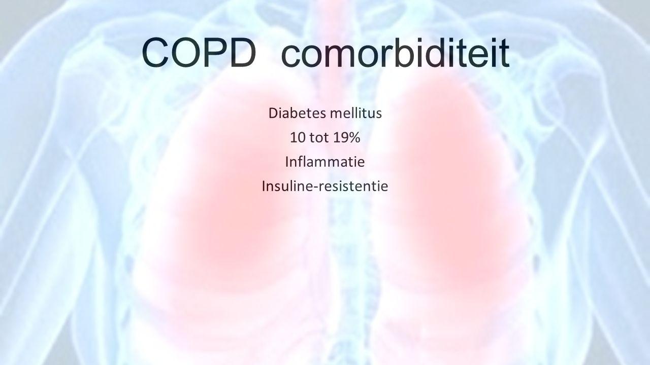 COPD comorbiditeit Diabetes mellitus 10 tot 19% Inflammatie Insuline-resistentie
