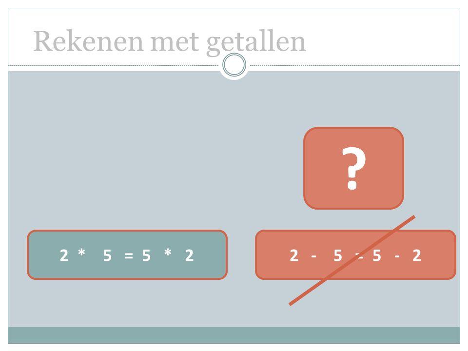 Rekenen met getallen 2 * 5 = 5 * 22 - 5 = 5 - 2 ?
