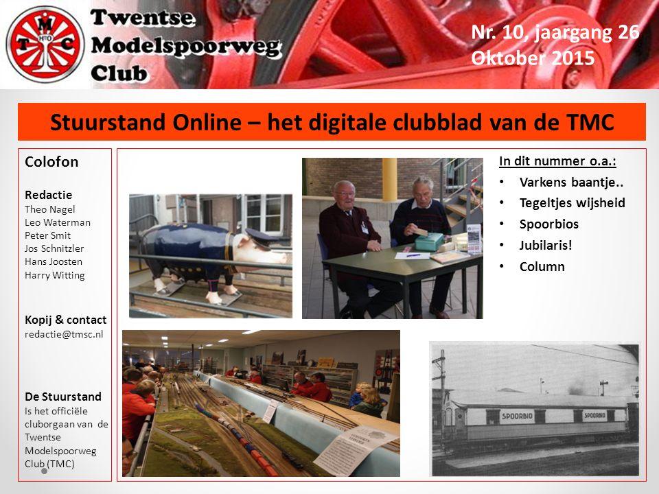 Stuurstand Online – het digitale clubblad van de TMC Nr. 10, jaargang 26 Oktober 2015 Colofon Redactie Theo Nagel Leo Waterman Peter Smit Jos Schnitzl