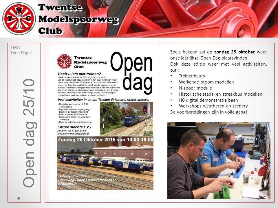 Open dag 25/10 Zoals bekend zal op zondag 25 oktober weer onze jaarlijkse Open Dag plaatsvinden. Ook deze editie weer met veel activiteiten, o.a.: Tre