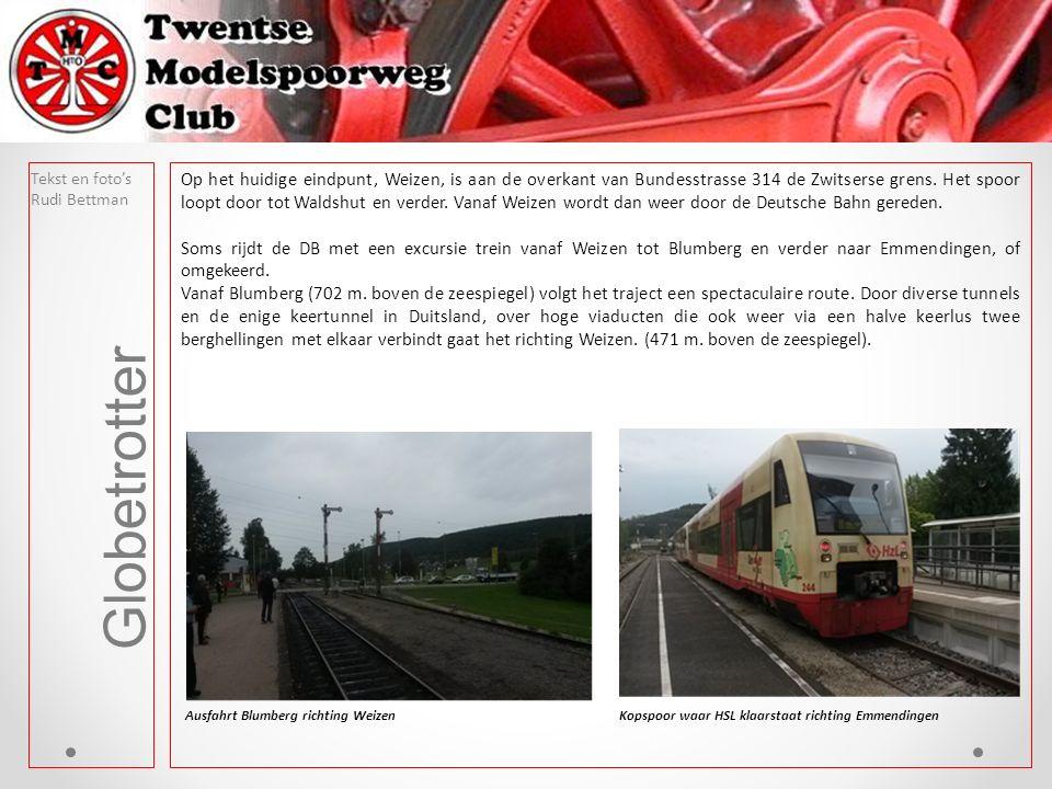 Tekst en foto's Rudi Bettman Globetrotter Op het huidige eindpunt, Weizen, is aan de overkant van Bundesstrasse 314 de Zwitserse grens.