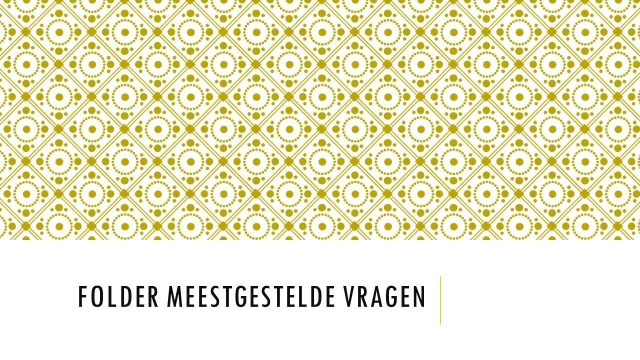 FOLDER MEESTGESTELDE VRAGEN