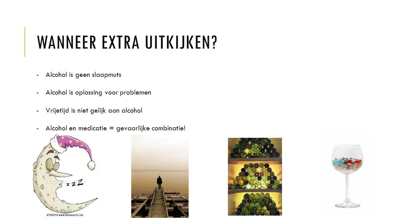WANNEER EXTRA UITKIJKEN.