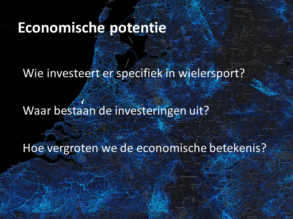 Economische potentie ' Wie investeert er specifiek in wielersport.