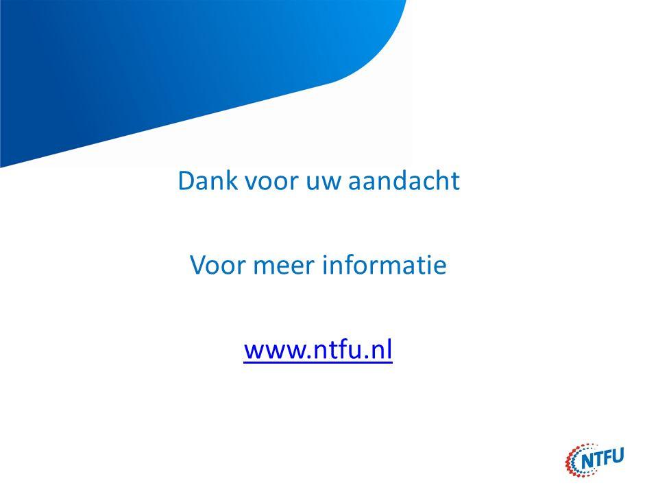 Dank voor uw aandacht Voor meer informatie www.ntfu.nl