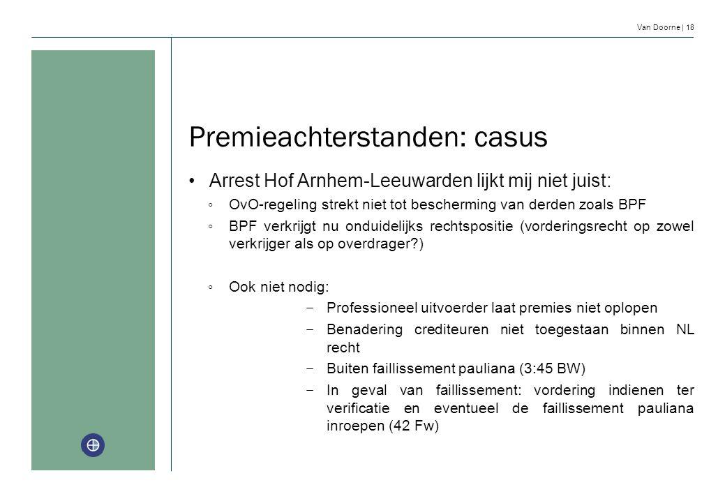 Van Doorne | 18 Premieachterstanden: casus Arrest Hof Arnhem-Leeuwarden lijkt mij niet juist: ◦ OvO-regeling strekt niet tot bescherming van derden zo