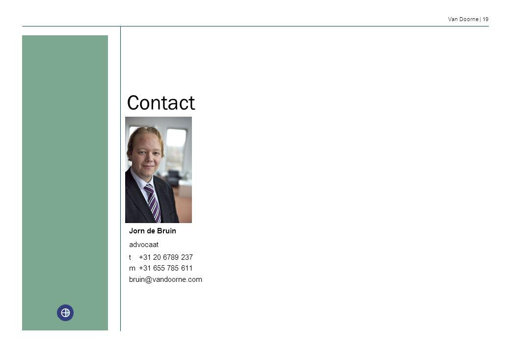 Van Doorne | 19 Contact Jorn de Bruin advocaat m +31 655 785 611 bruin@vandoorne.com t +31 20 6789 237