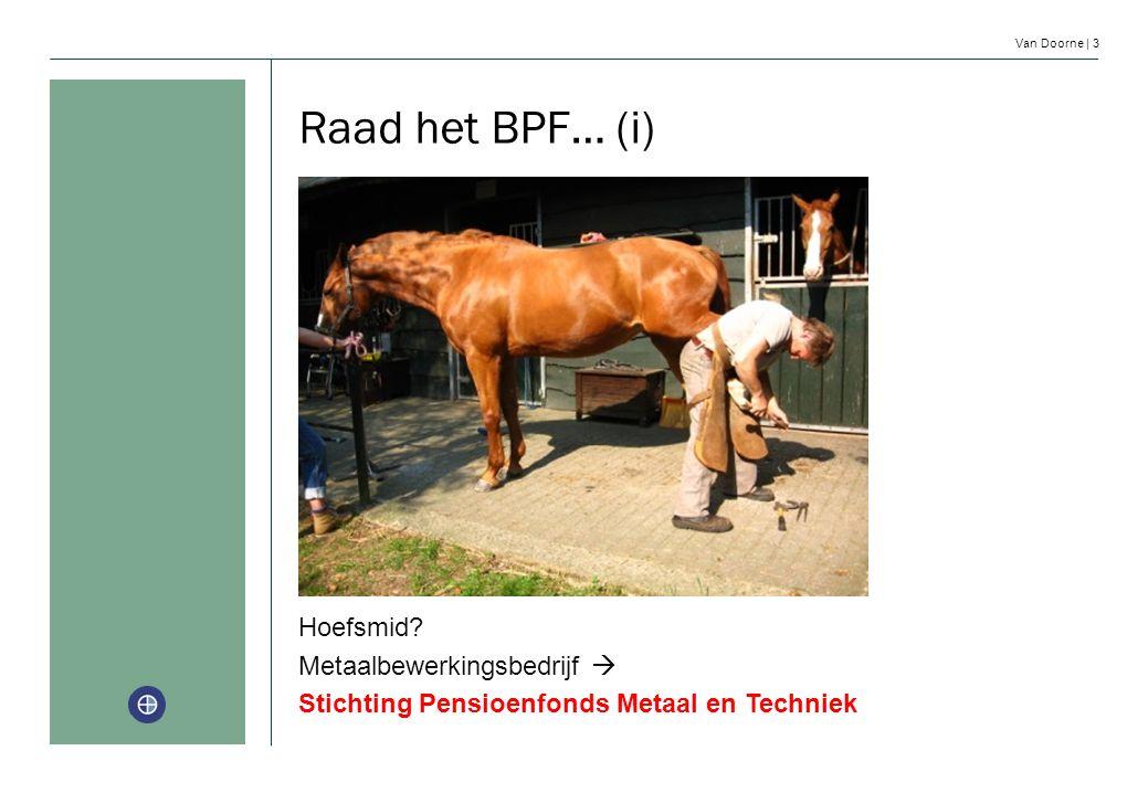 Van Doorne | 3 Raad het BPF… (i) Hoefsmid? Metaalbewerkingsbedrijf  Stichting Pensioenfonds Metaal en Techniek