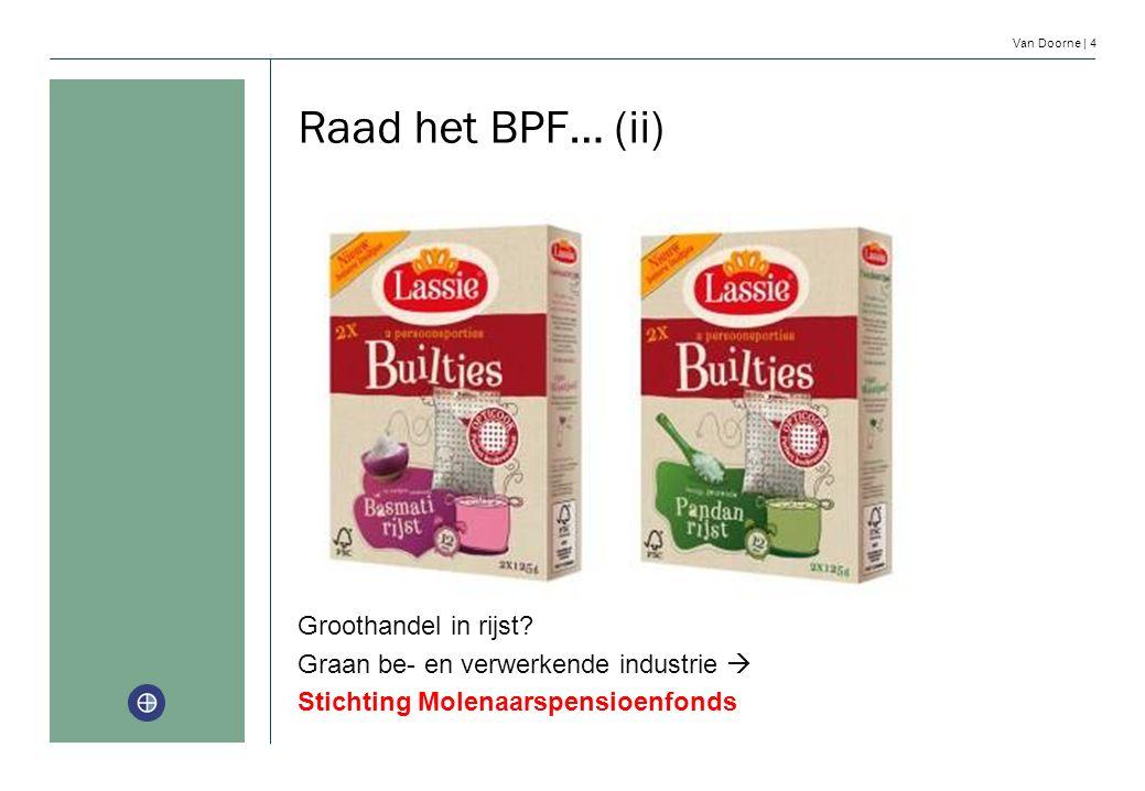 Van Doorne | 4 Raad het BPF… (ii) Groothandel in rijst? Graan be- en verwerkende industrie  Stichting Molenaarspensioenfonds