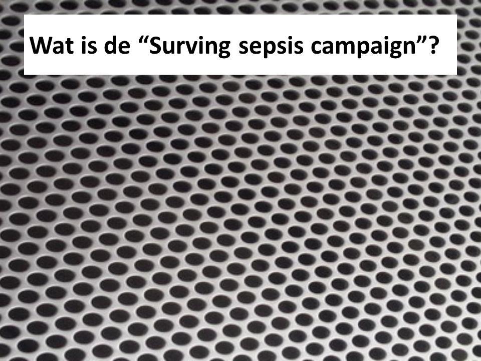 Wat is de Surving sepsis campaign ?