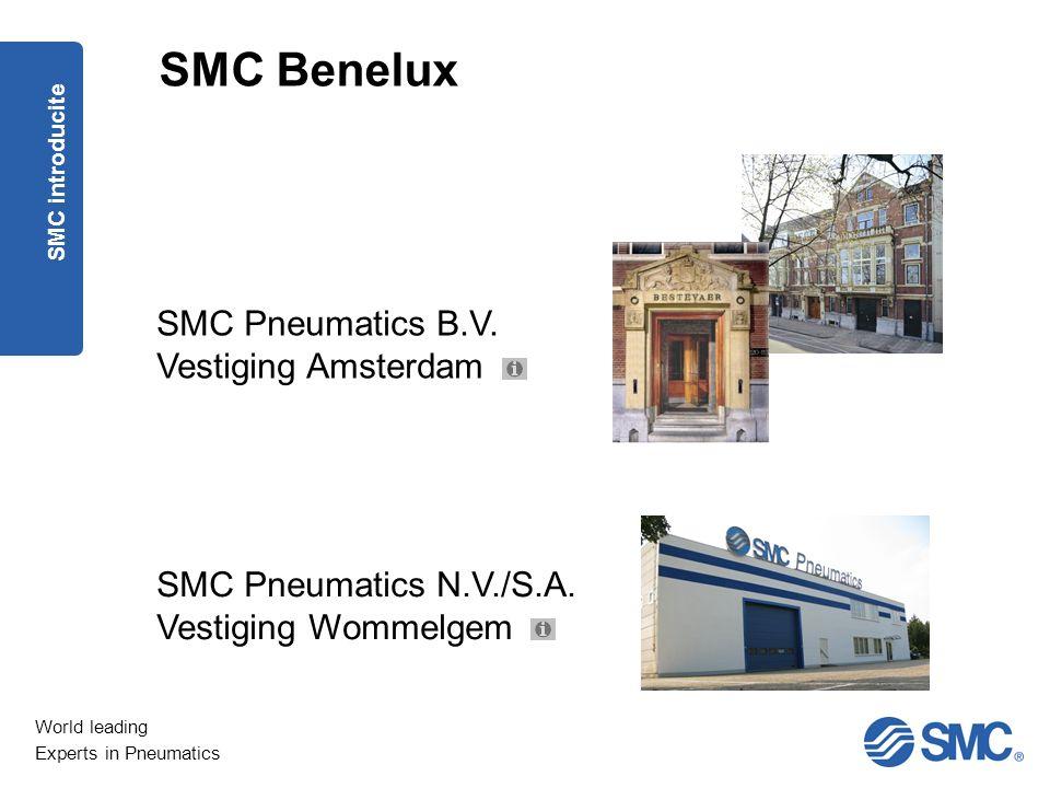 World leading Experts in Pneumatics Precisie, nauwkeurigheid en betrouwbaarheid zijn onze ingrediënten voor het bereiken van de hoogst haalbare product kwaliteit SMC stimuleert Energy Saving Kwaliteit en Milieu SMC levert RoHS conforme producten ISO9001/ISO14001 Kwaliteits/Milieu management systeem SMC introducite