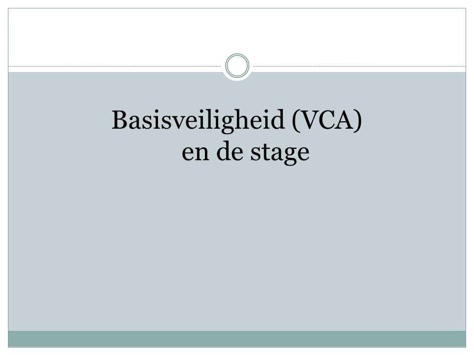 Basisveiligheid (VCA) en de stage