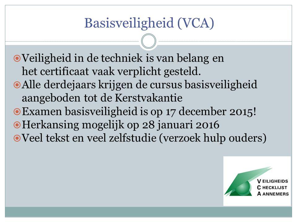Basisveiligheid (VCA)  Veiligheid in de techniek is van belang en het certificaat vaak verplicht gesteld.  Alle derdejaars krijgen de cursus basisve