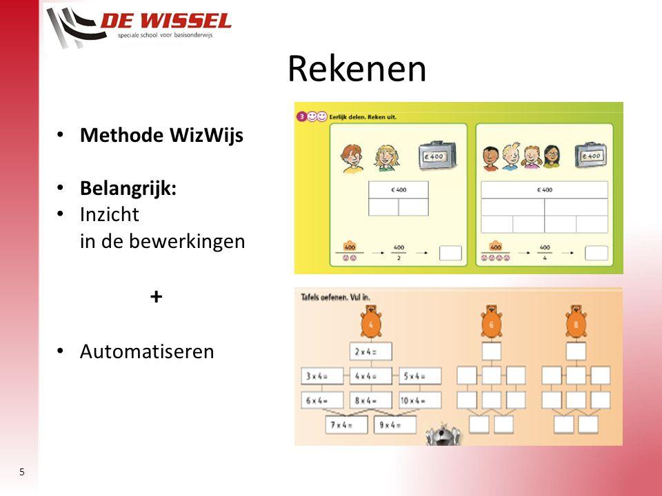 5 Rekenen Methode WizWijs Belangrijk: Inzicht in de bewerkingen + Automatiseren