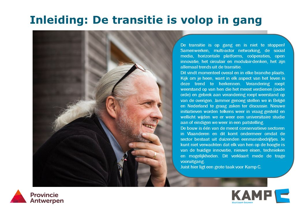 Inleiding: De transitie is volop in gang De transitie is op gang en is niet te stoppen.