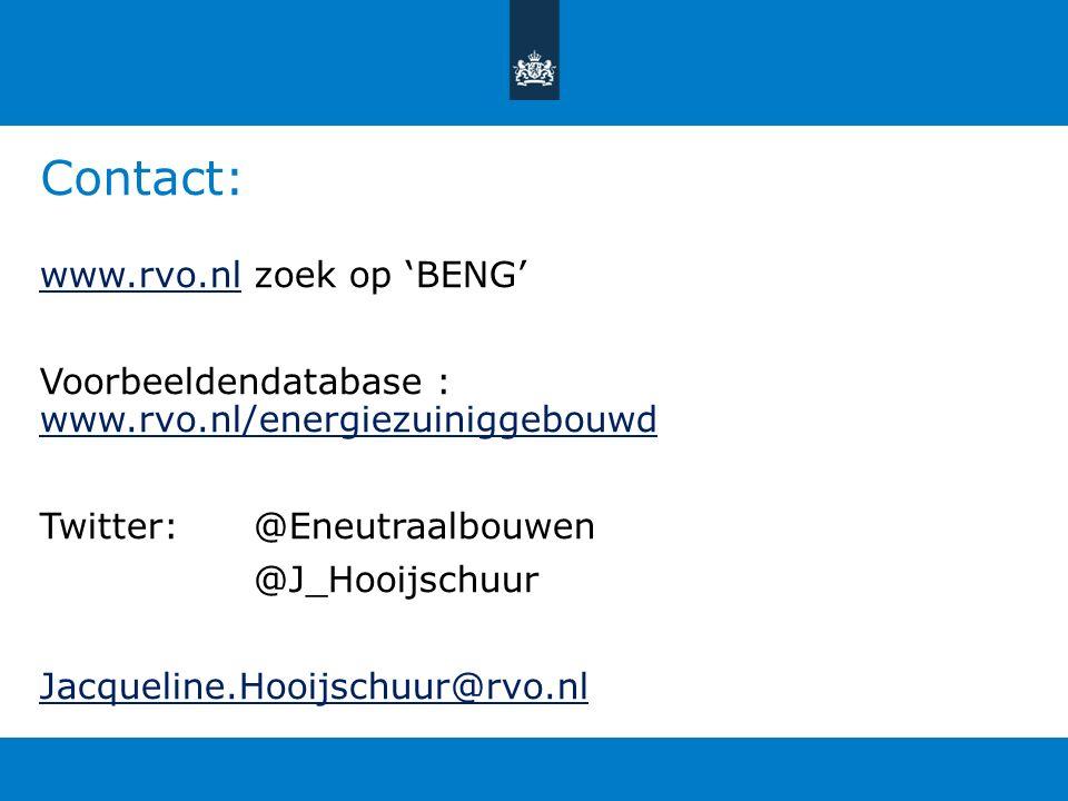 Contact: www.rvo.nlwww.rvo.nl zoek op 'BENG' Voorbeeldendatabase : www.rvo.nl/energiezuiniggebouwd www.rvo.nl/energiezuiniggebouwd Twitter: @Eneutraal