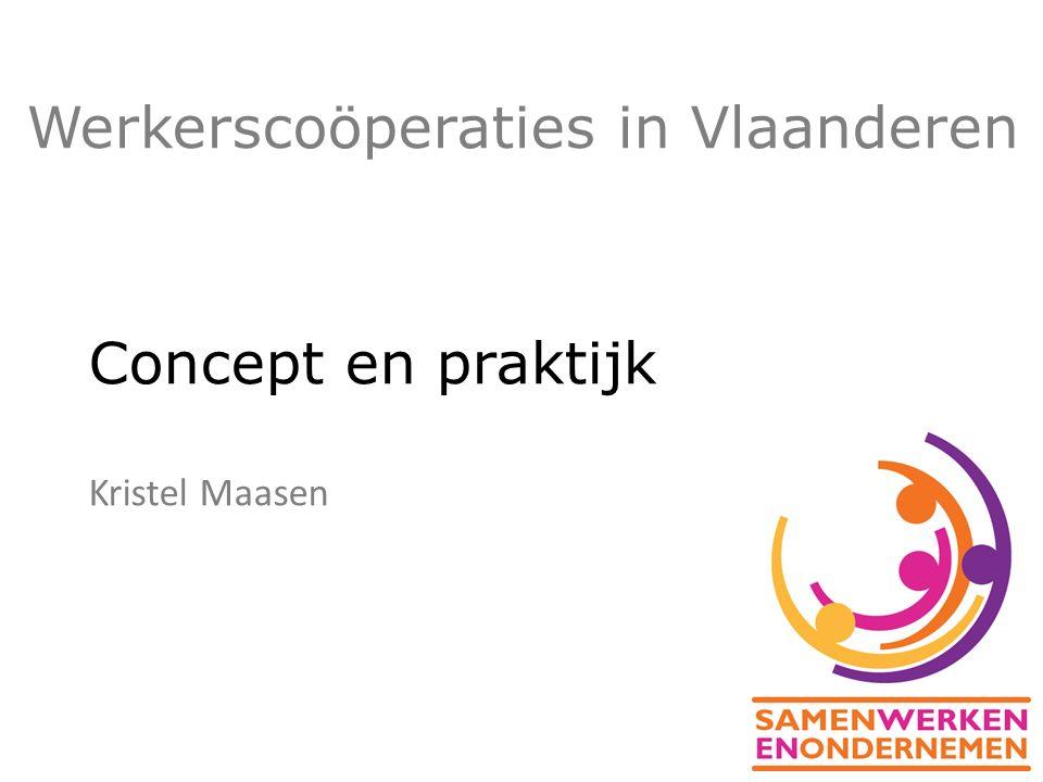Concept en praktijk Kristel Maasen Werkerscoöperaties in Vlaanderen