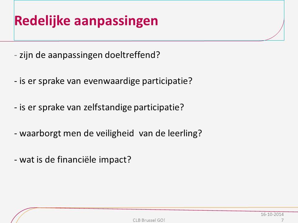 Redelijke aanpassingen - zijn de aanpassingen doeltreffend? - is er sprake van evenwaardige participatie? - is er sprake van zelfstandige participatie