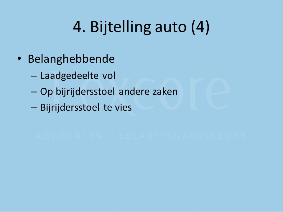 4. Bijtelling auto (4) Belanghebbende – Laadgedeelte vol – Op bijrijdersstoel andere zaken – Bijrijdersstoel te vies